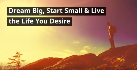 Dream Big, Start Small and Live the Life You Desire – Video & Blog Post